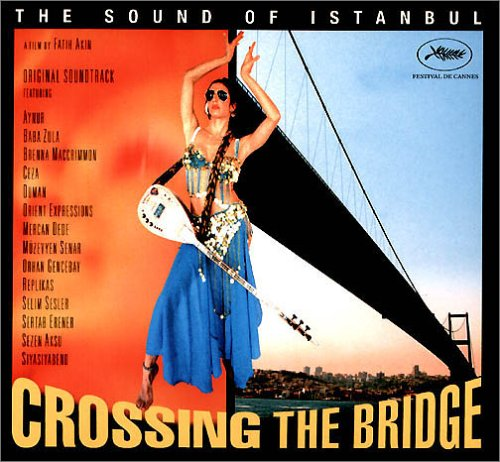 Crossing the bridge - Sound of Istanbul